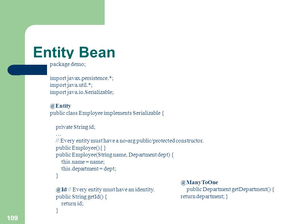 Entity Bean package demo; import javax.persistence.*;