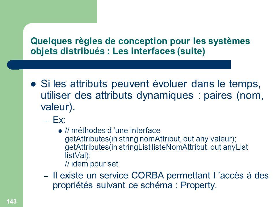 Quelques règles de conception pour les systèmes objets distribués : Les interfaces (suite)