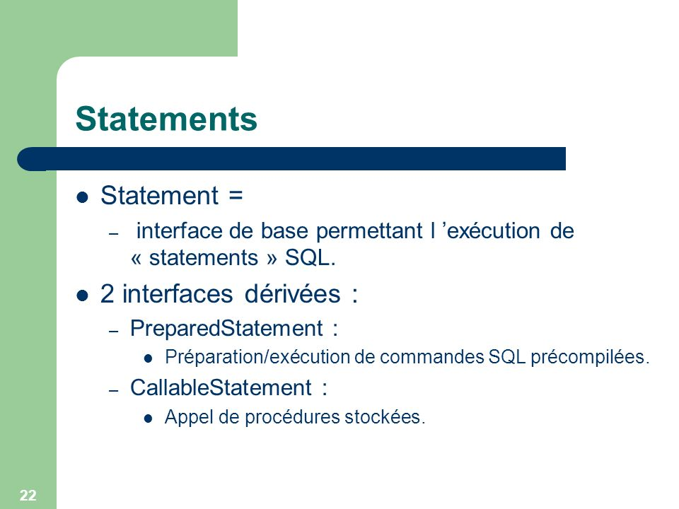 Statements Statement = 2 interfaces dérivées :
