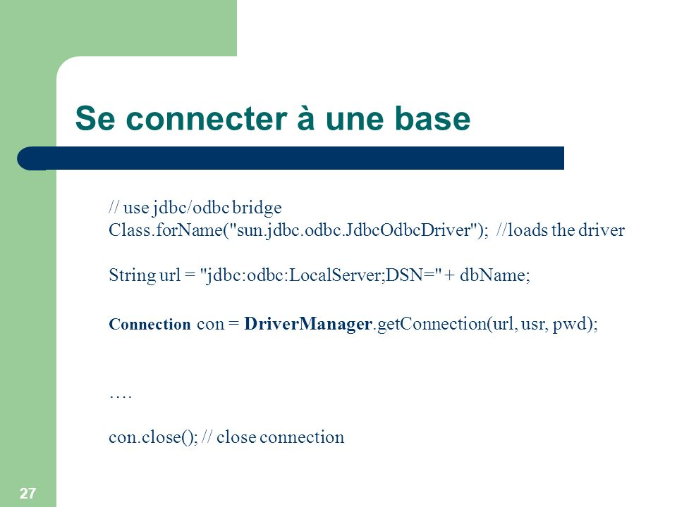 Se connecter à une base // use jdbc/odbc bridge