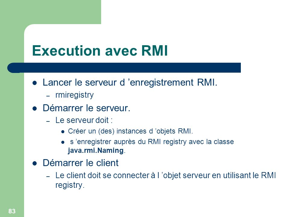 Execution avec RMI Lancer le serveur d 'enregistrement RMI.