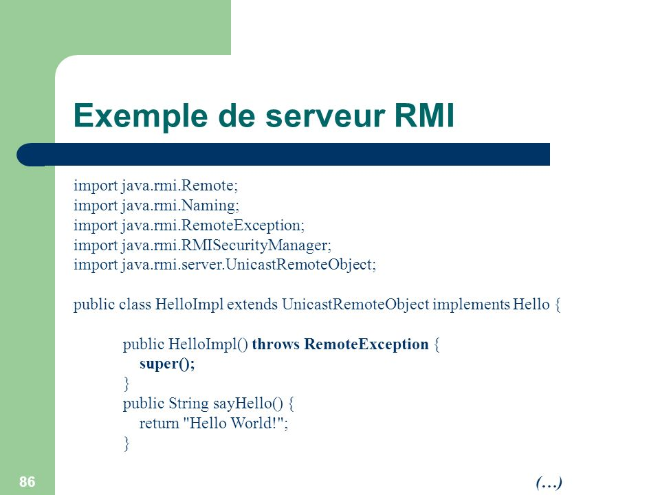 Exemple de serveur RMI import java.rmi.Remote; import java.rmi.Naming;