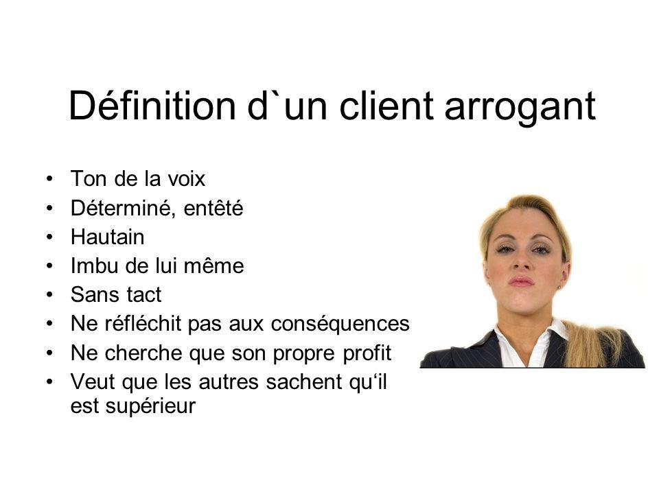 Définition d`un client arrogant