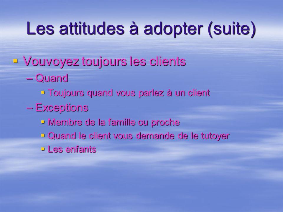 Les attitudes à adopter (suite)