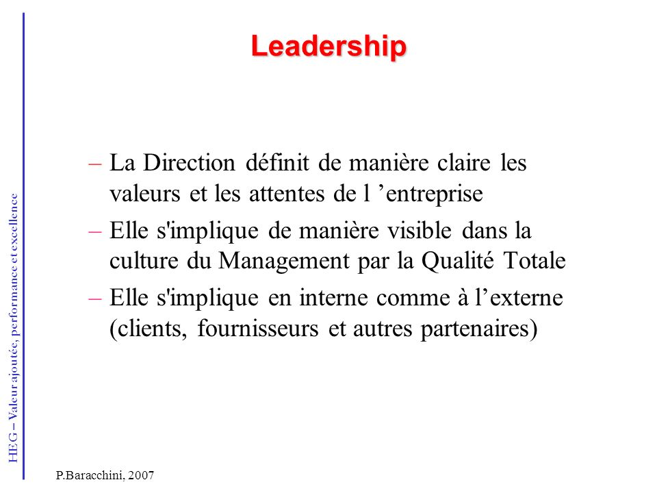 Leadership La Direction définit de manière claire les valeurs et les attentes de l 'entreprise.