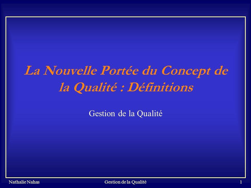 La Nouvelle Portée du Concept de la Qualité : Définitions