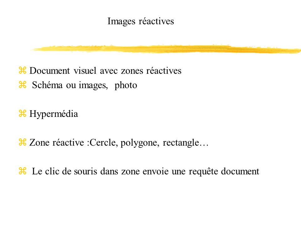 Images réactives Document visuel avec zones réactives. Schéma ou images, photo. Hypermédia. Zone réactive :Cercle, polygone, rectangle…