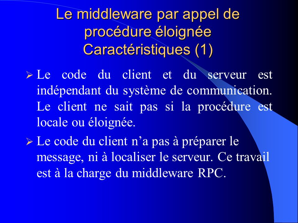 Le middleware par appel de procédure éloignée Caractéristiques (1)