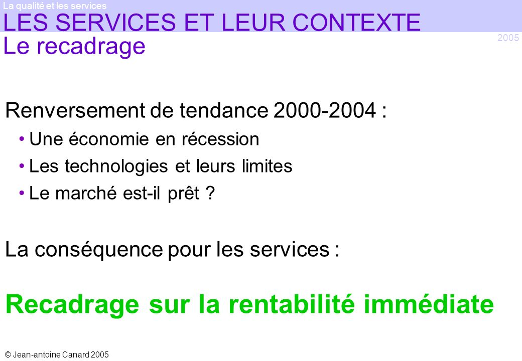 LES SERVICES ET LEUR CONTEXTE Le recadrage