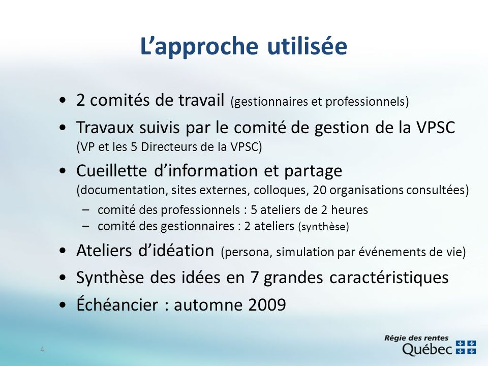 L'approche utilisée 2 comités de travail (gestionnaires et professionnels)