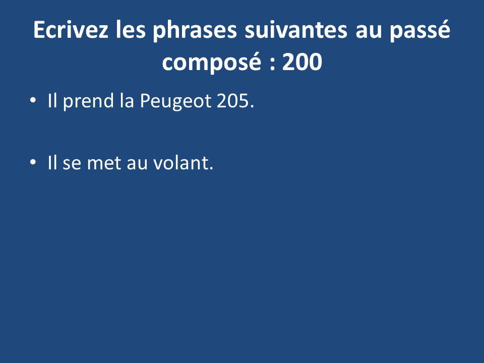 Ecrivez les phrases suivantes au passé composé : 200