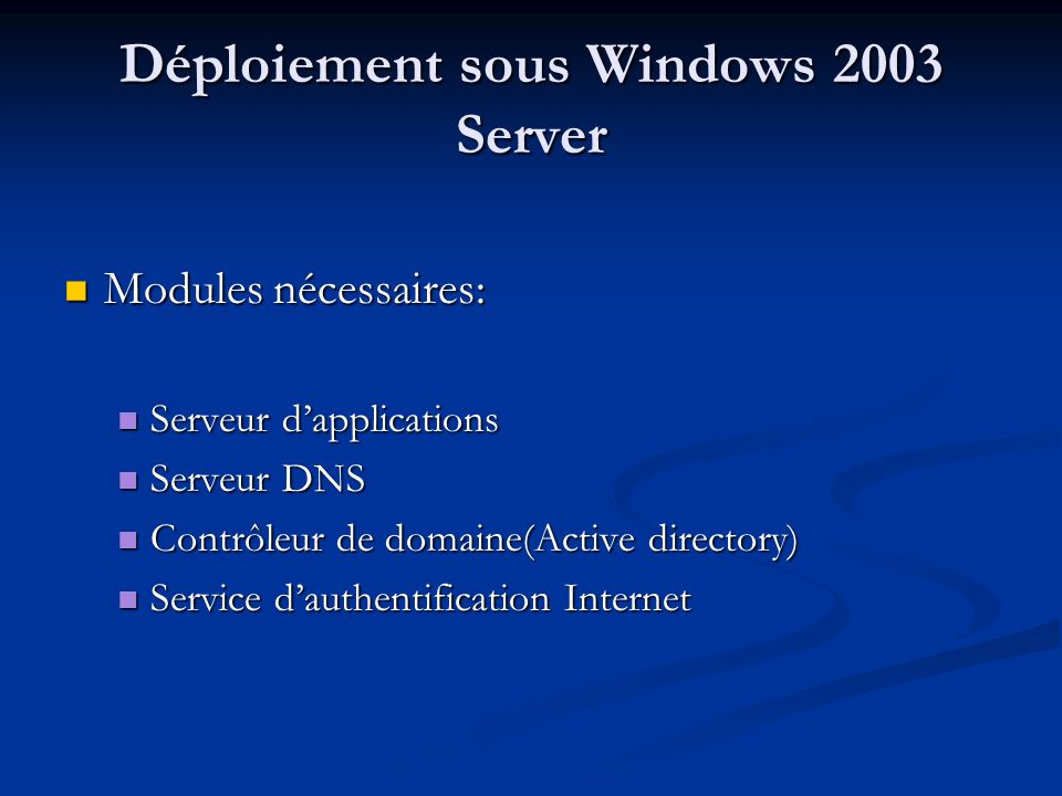 Déploiement sous Windows 2003 Server