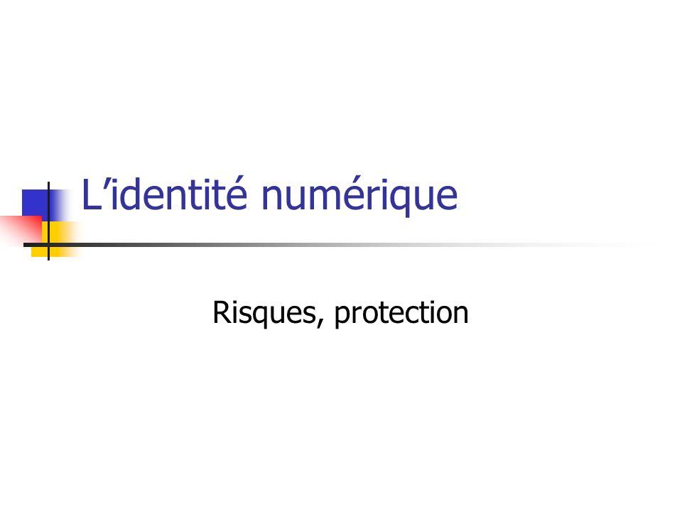 L'identité numérique Risques, protection
