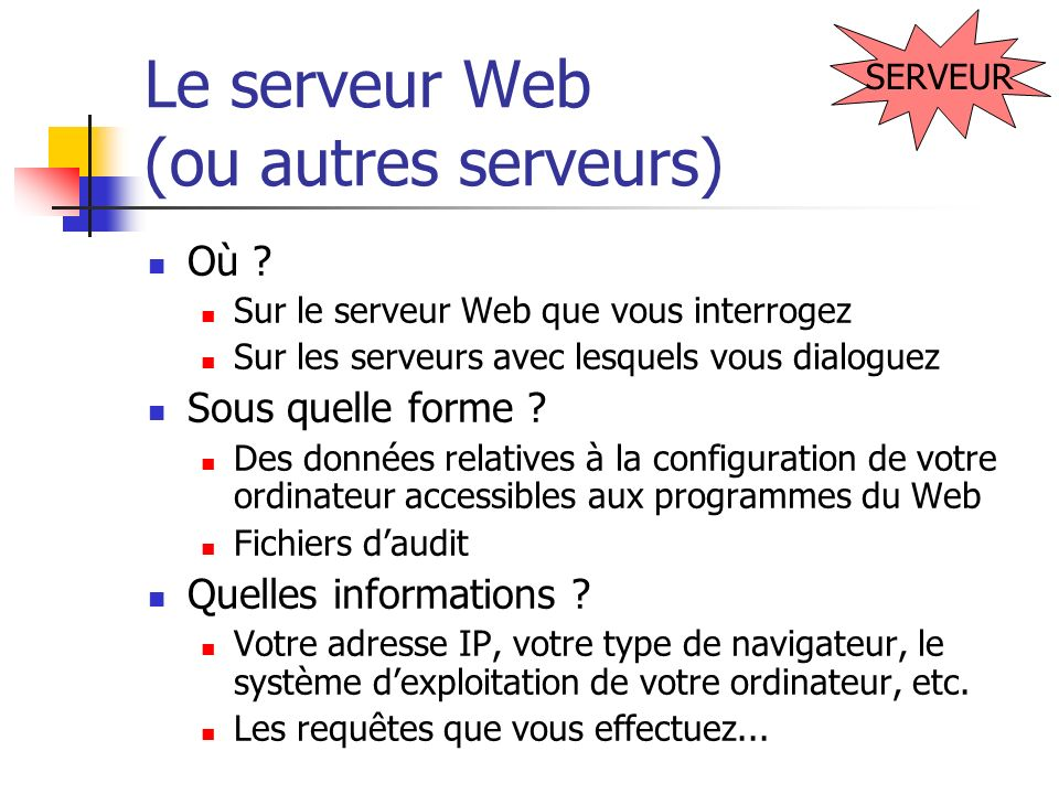 Le serveur Web (ou autres serveurs)