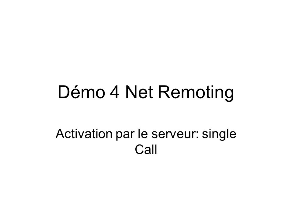 Activation par le serveur: single Call