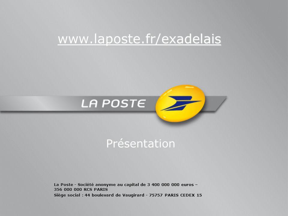 www.laposte.fr/exadelais Présentation