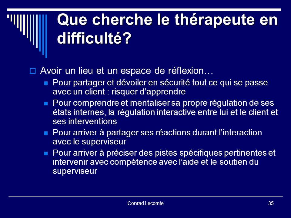 Que cherche le thérapeute en difficulté