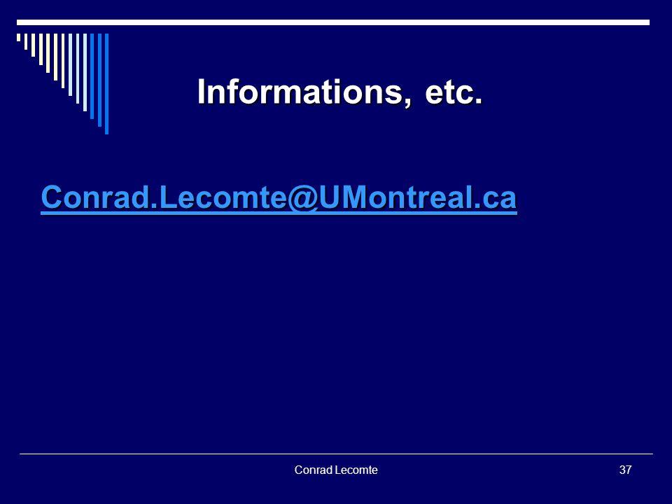 Informations, etc. Conrad.Lecomte@UMontreal.ca Conrad Lecomte 37