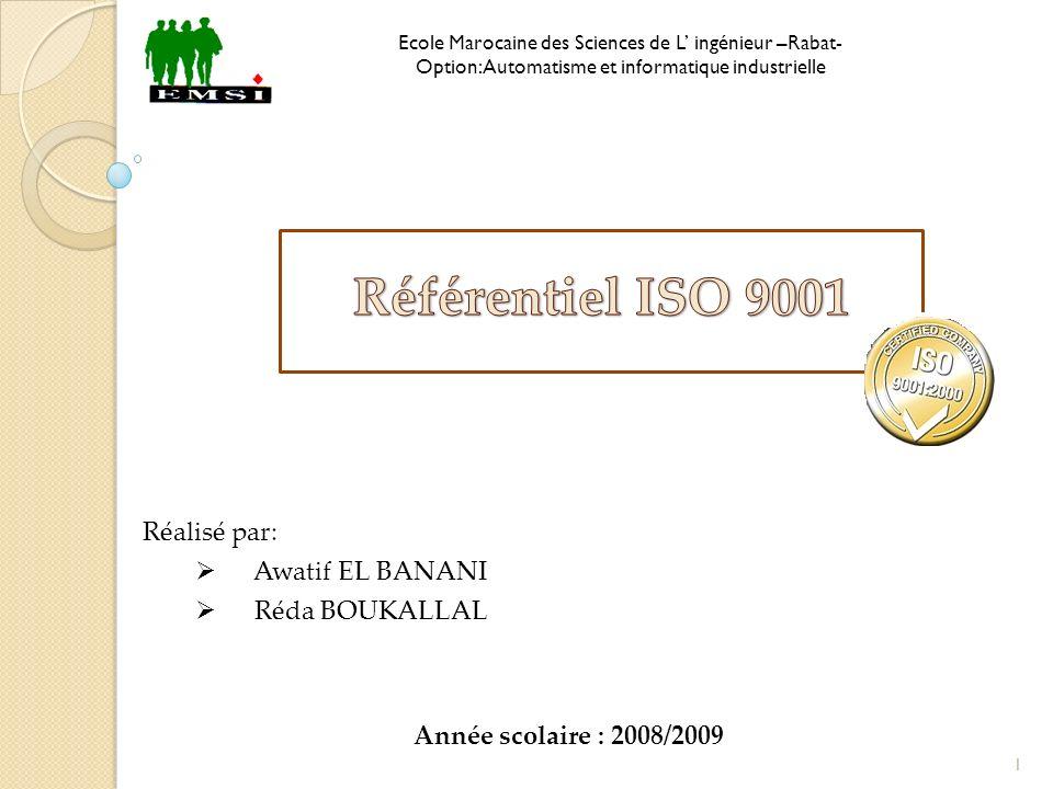 Référentiel ISO 9001 DI Réalisé par: Awatif EL BANANI Réda BOUKALLAL