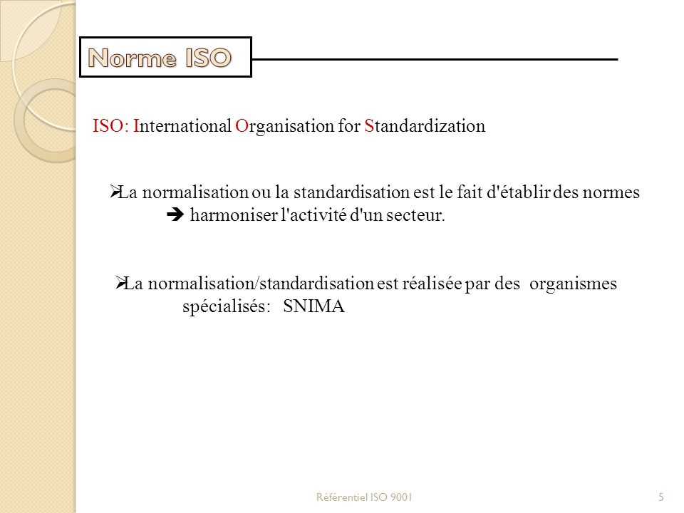 Norme ISO ISO: International Organisation for Standardization