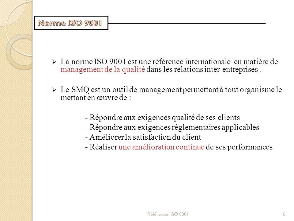 Norme ISO 9001 La norme ISO 9001 est une référence internationale en matière de management de la qualité dans les relations inter-entreprises .