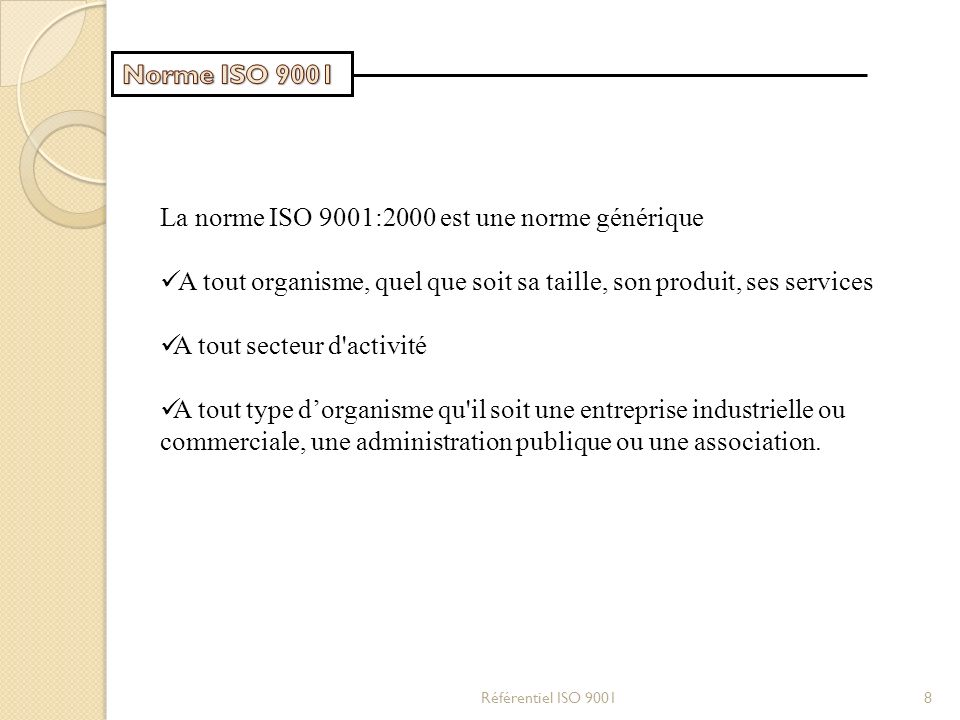 La norme ISO 9001:2000 est une norme générique
