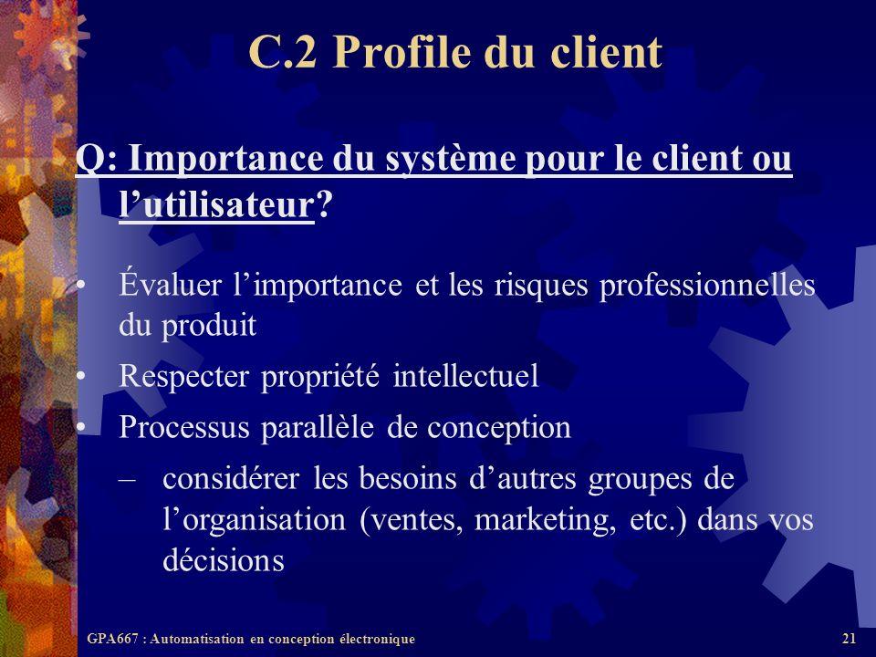C.2 Profile du client Q: Importance du système pour le client ou l'utilisateur Évaluer l'importance et les risques professionnelles du produit.