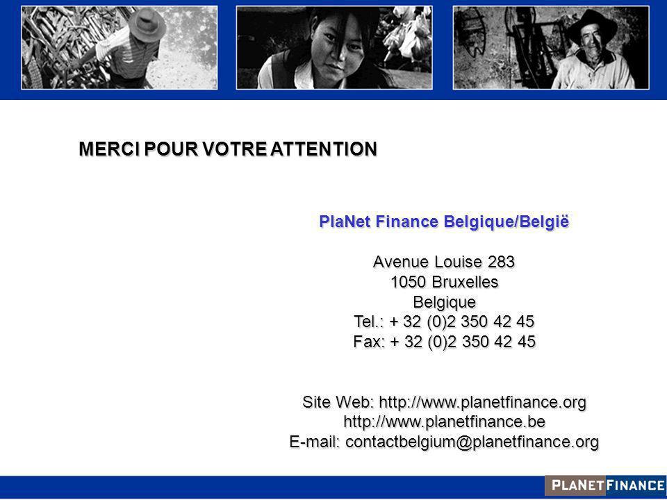 MERCI POUR VOTRE ATTENTION PlaNet Finance Belgique/België