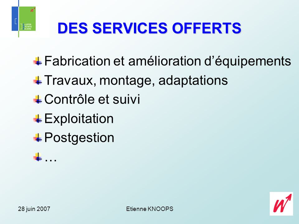 DES SERVICES OFFERTS Fabrication et amélioration d'équipements