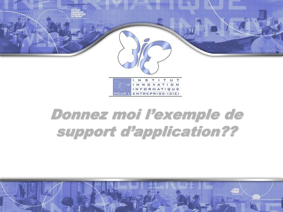 Donnez moi l'exemple de support d'application