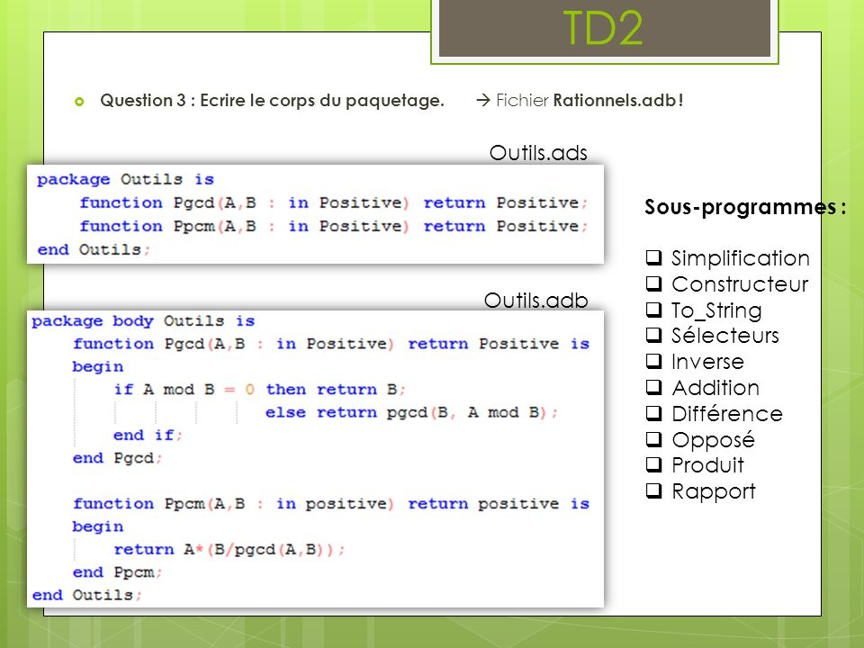 TD2 Outils.ads Sous-programmes : Simplification Constructeur To_String
