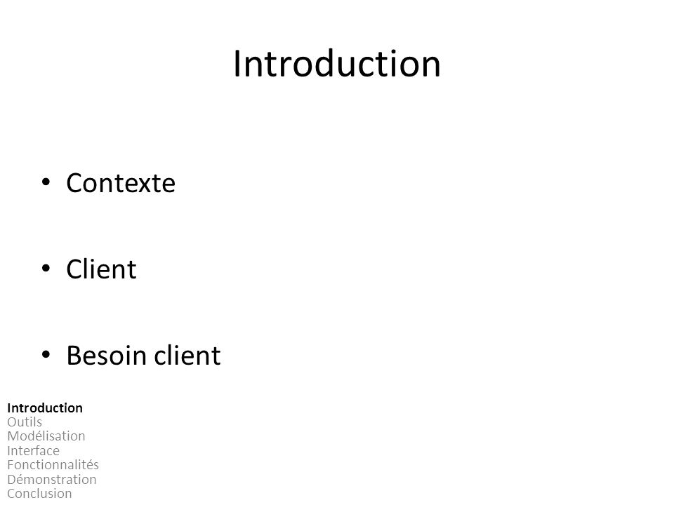 Introduction Contexte Client Besoin client Introduction Outils
