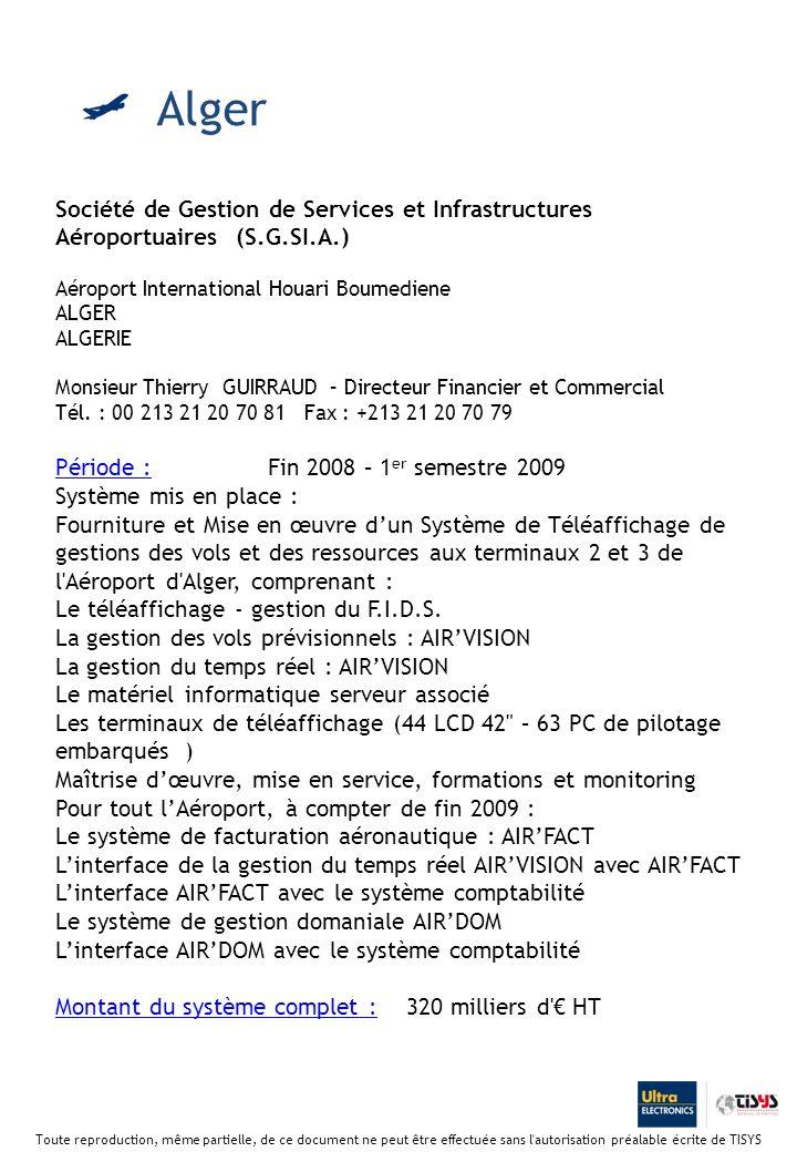 Alger Société de Gestion de Services et Infrastructures Aéroportuaires (S.G.SI.A.) Aéroport International Houari Boumediene.