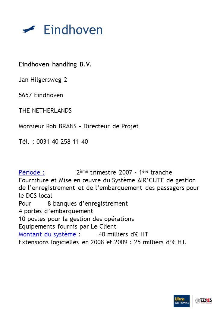 Eindhoven Eindhoven handling B.V. Jan Hilgersweg 2 5657 Eindhoven