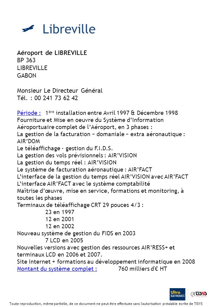 Libreville Aéroport de LIBREVILLE BP 363 LIBREVILLE GABON