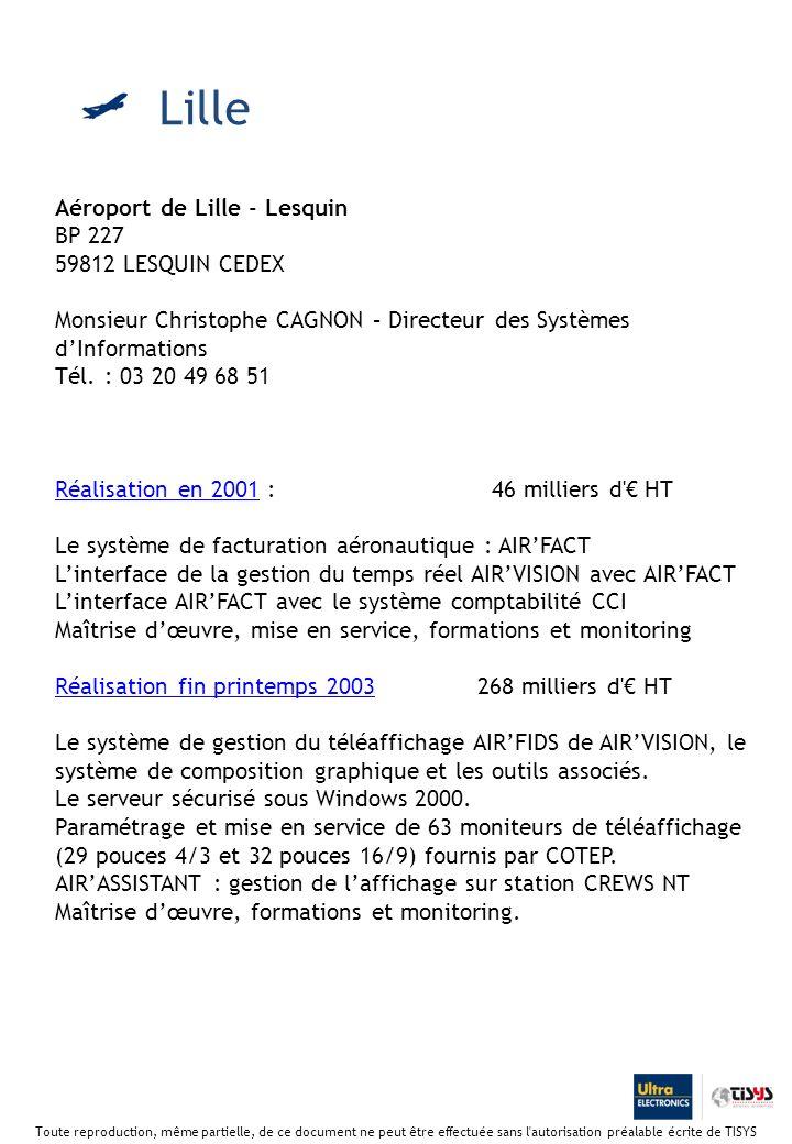 Lille Aéroport de Lille - Lesquin BP 227 59812 LESQUIN CEDEX