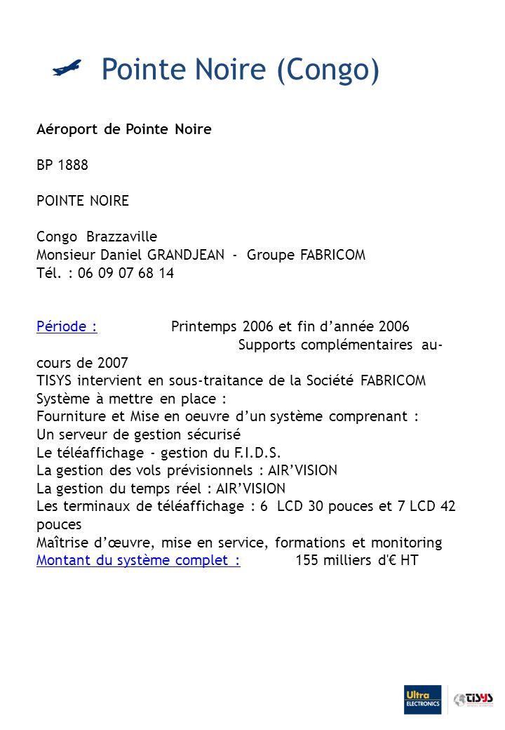 Pointe Noire (Congo) Aéroport de Pointe Noire BP 1888 POINTE NOIRE