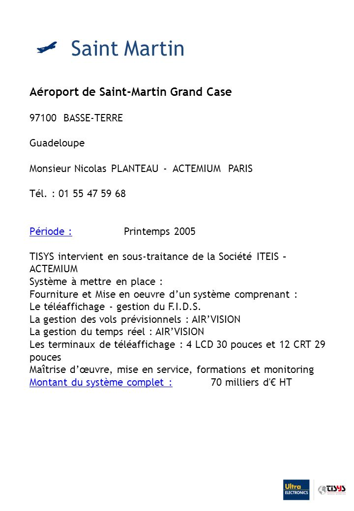 Saint Martin Aéroport de Saint-Martin Grand Case 97100 BASSE-TERRE