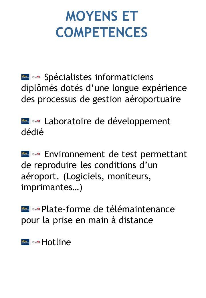 MOYENS ET COMPETENCES Spécialistes informaticiens diplômés dotés d'une longue expérience des processus de gestion aéroportuaire.