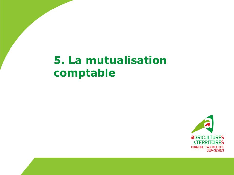 5. La mutualisation comptable