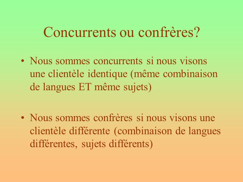 Concurrents ou confrères