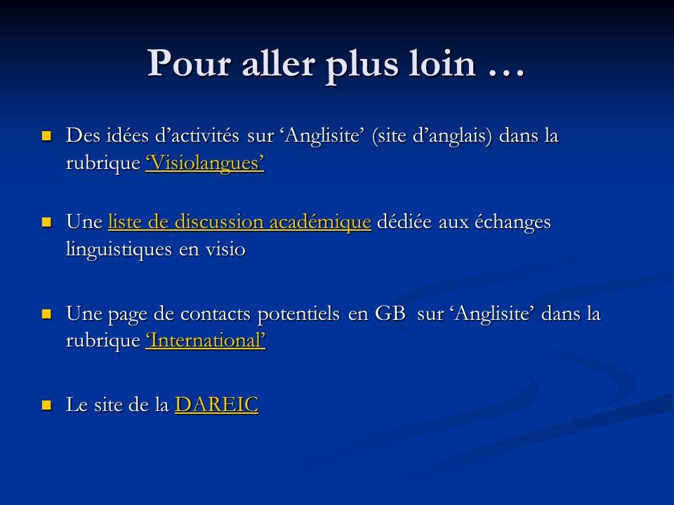 Pour aller plus loin … Des idées d'activités sur 'Anglisite' (site d'anglais) dans la rubrique 'Visiolangues'