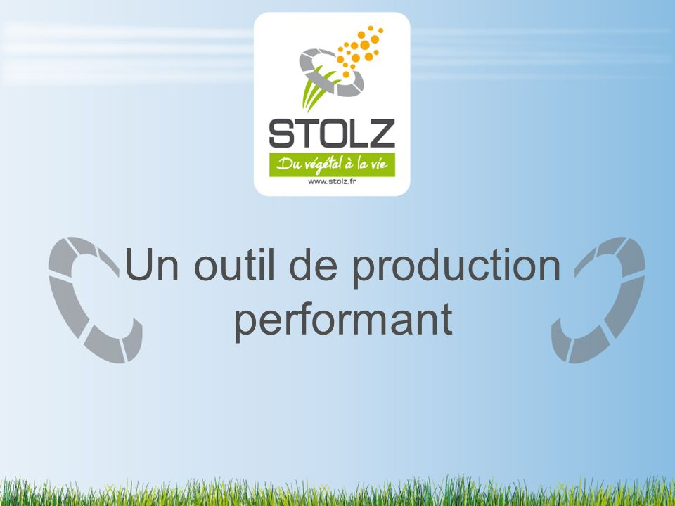 Un outil de production performant