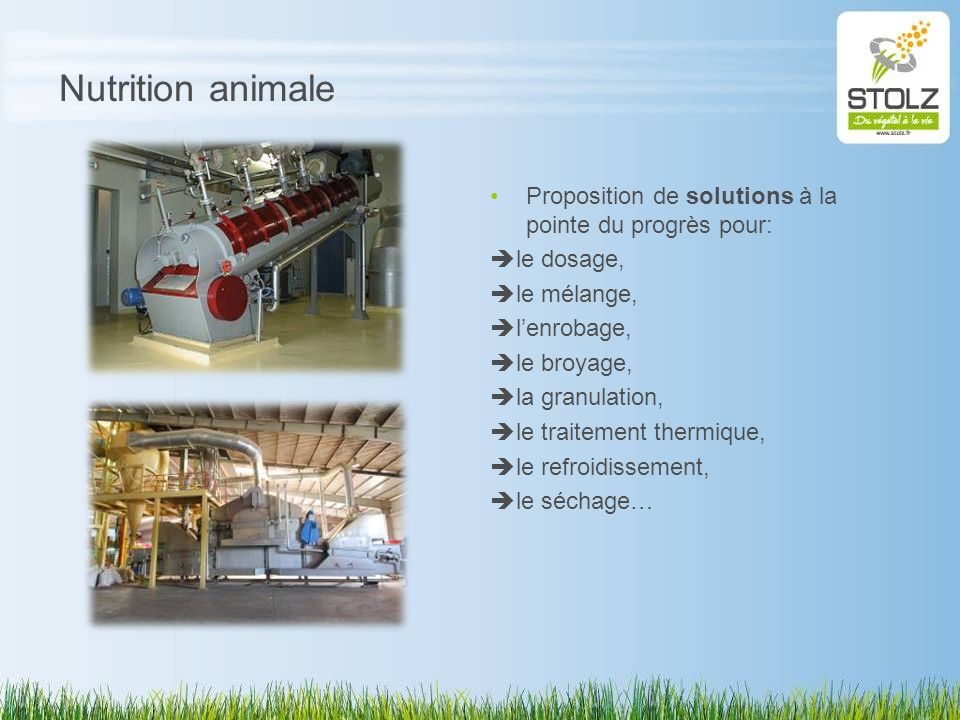 Nutrition animale Proposition de solutions à la pointe du progrès pour: le dosage, le mélange, l'enrobage,