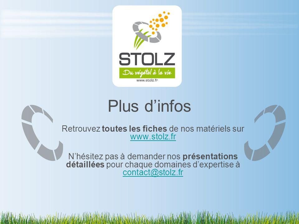 Retrouvez toutes les fiches de nos matériels sur www.stolz.fr