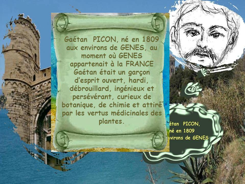 Gaétan PICON, né en 1809 aux environs de GENES, au moment où GENES appartenait à la FRANCE