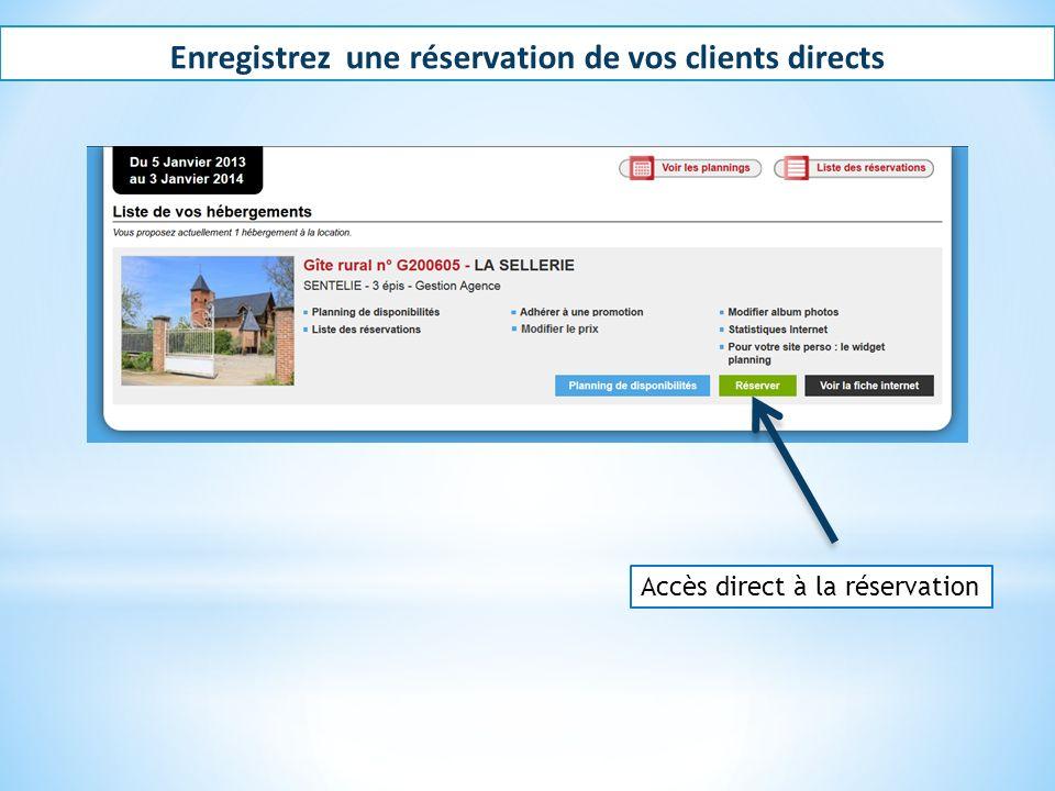 Enregistrez une réservation de vos clients directs