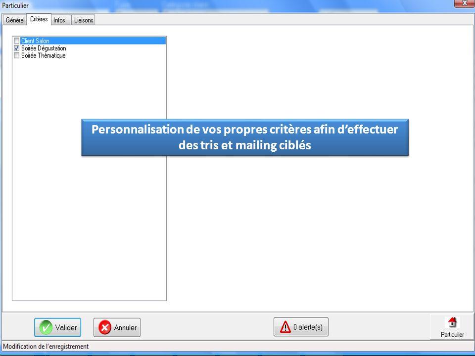 Personnalisation de vos propres critères afin d'effectuer des tris et mailing ciblés
