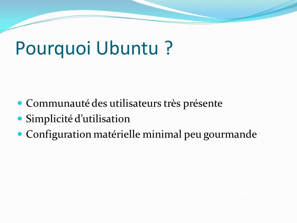 Pourquoi Ubuntu Communauté des utilisateurs très présente