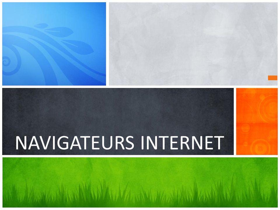 NAVIGATEURS INTERNET Quel message voulez-vous diffuser
